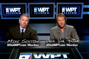 WPT commentary from Mike Sexton and Vince Van Patten