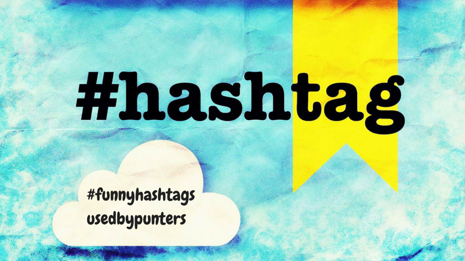 Funniest hashtags used by gamblers